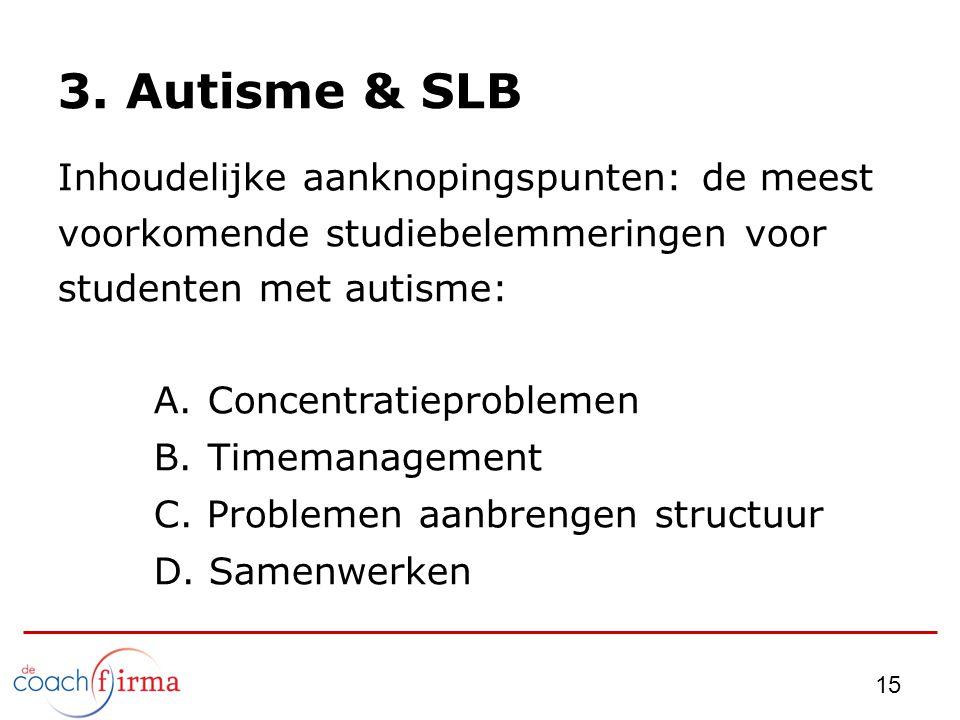 3. Autisme & SLB Inhoudelijke aanknopingspunten: de meest