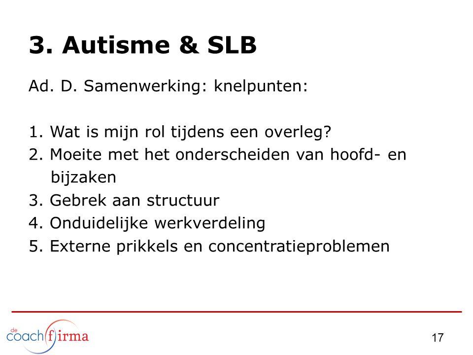 3. Autisme & SLB Ad. D. Samenwerking: knelpunten: