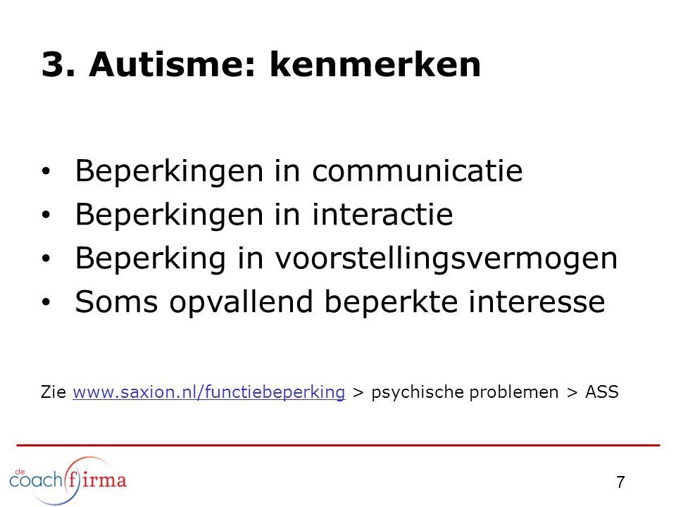 3. Autisme: kenmerken Beperkingen in communicatie