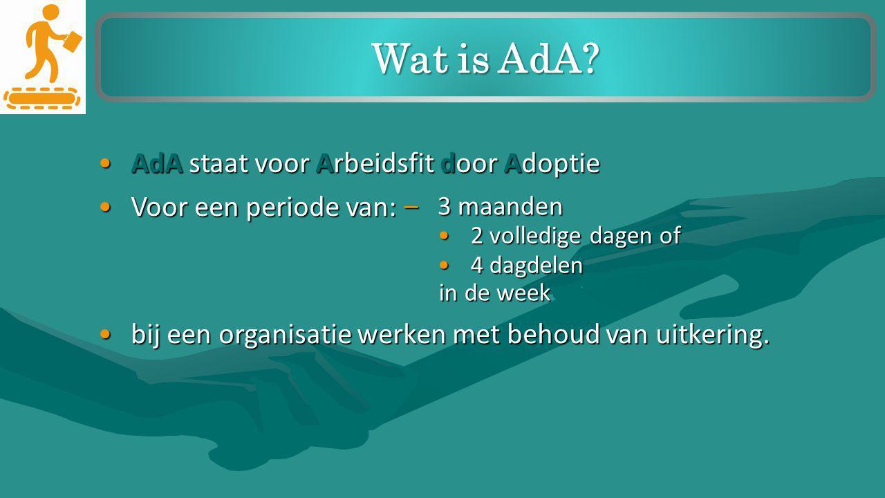 Wat is AdA AdA staat voor Arbeidsfit door Adoptie