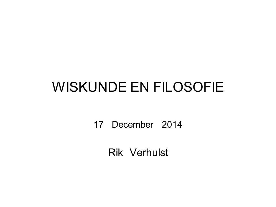 WISKUNDE EN FILOSOFIE December 2014 Rik Verhulst