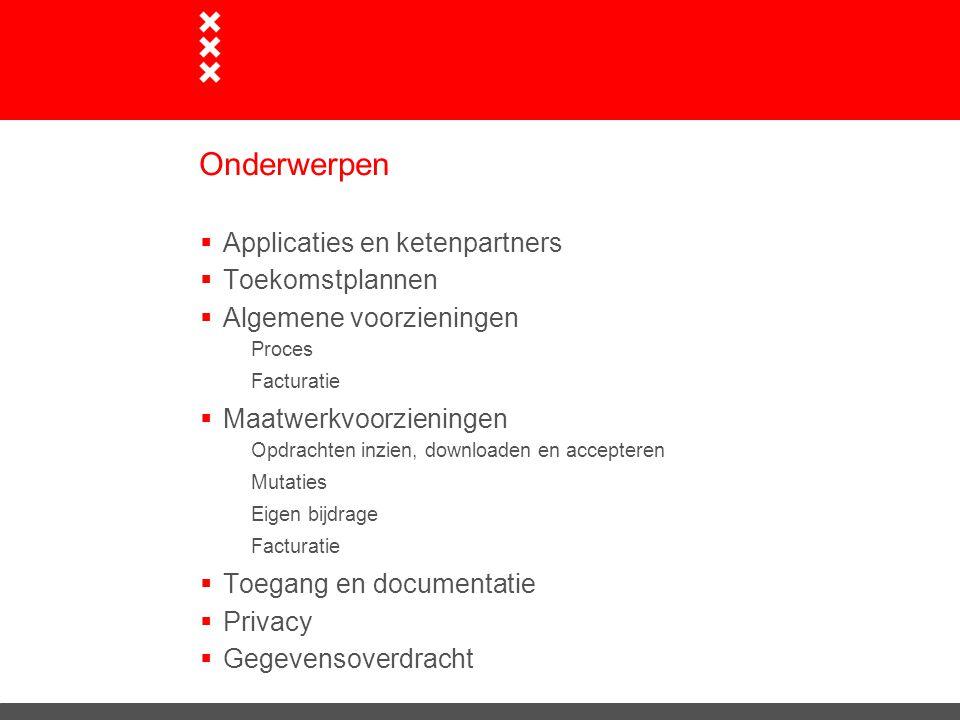 Onderwerpen Applicaties en ketenpartners Toekomstplannen