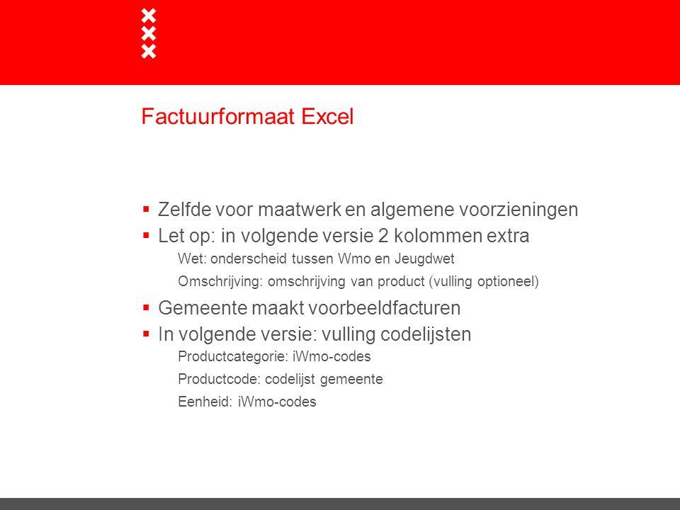 Factuurformaat Excel Zelfde voor maatwerk en algemene voorzieningen