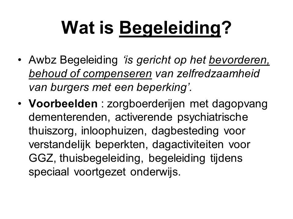 Wat is Begeleiding Awbz Begeleiding 'is gericht op het bevorderen, behoud of compenseren van zelfredzaamheid van burgers met een beperking'.