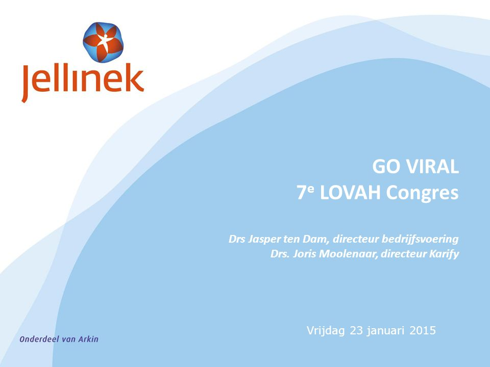 GO VIRAL 7e LOVAH Congres Drs Jasper ten Dam, directeur bedrijfsvoering Drs. Joris Moolenaar, directeur Karify