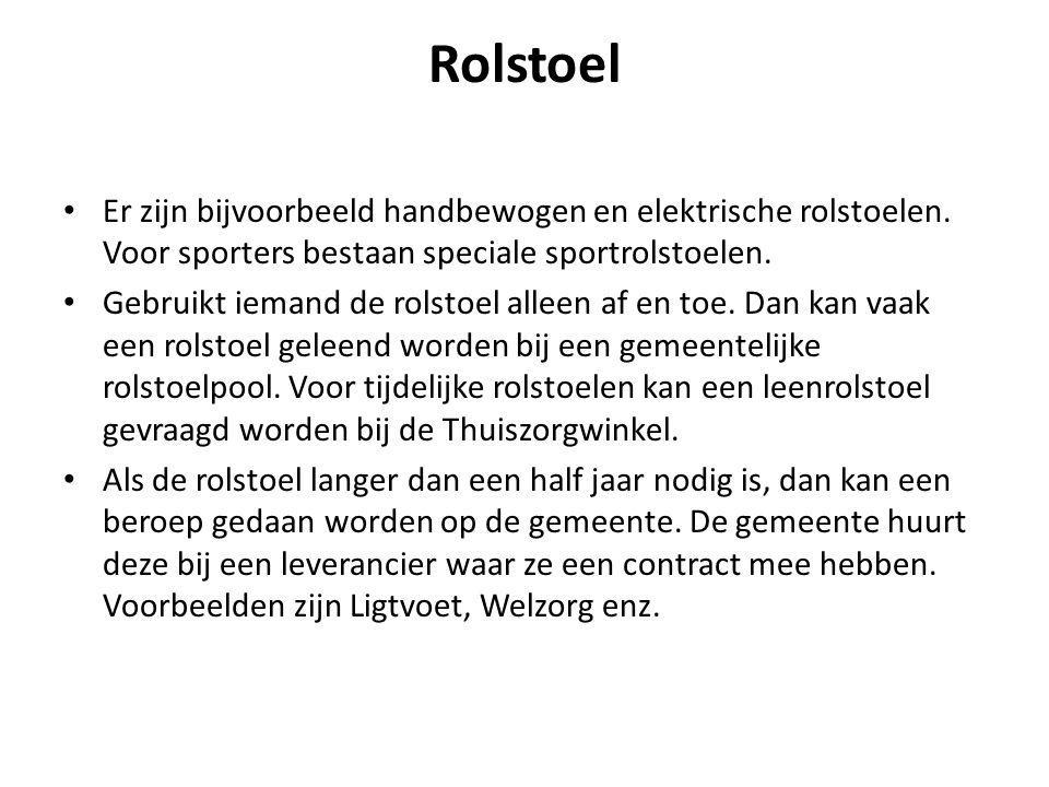 Rolstoel Er zijn bijvoorbeeld handbewogen en elektrische rolstoelen. Voor sporters bestaan speciale sportrolstoelen.