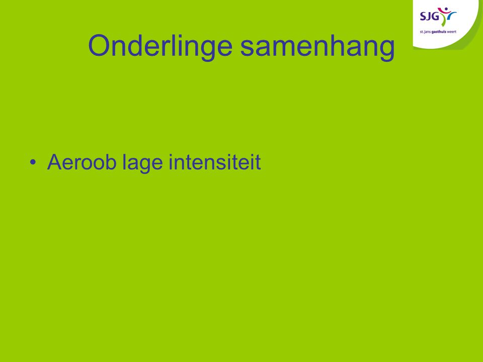 Onderlinge samenhang Aeroob lage intensiteit