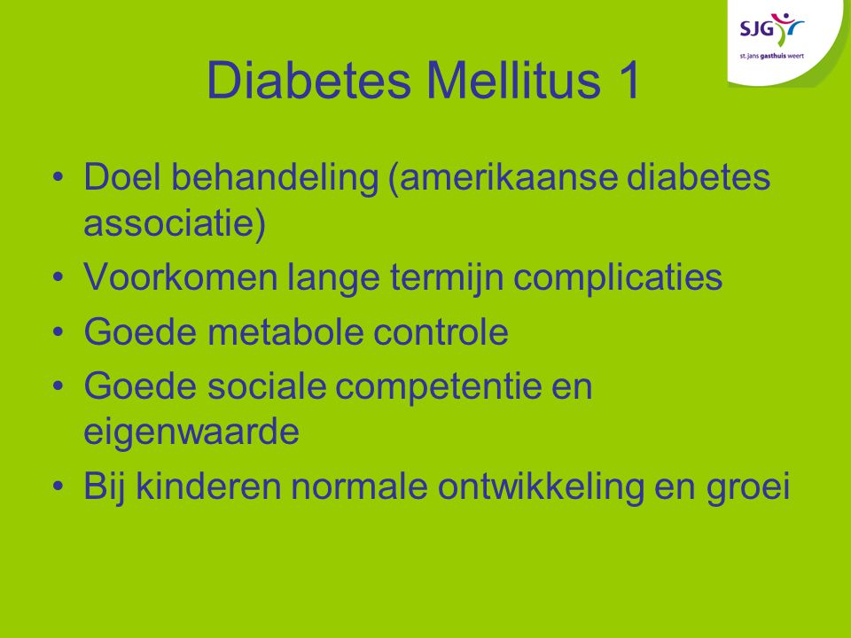 Diabetes Mellitus 1 Doel behandeling (amerikaanse diabetes associatie)