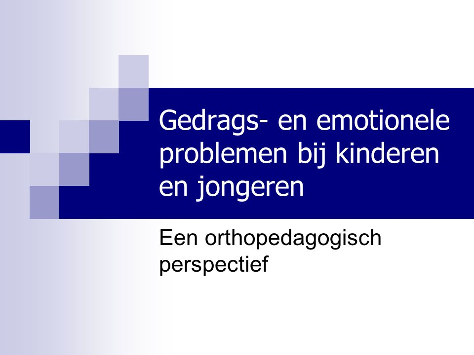 Gedrags- en emotionele problemen bij kinderen en jongeren