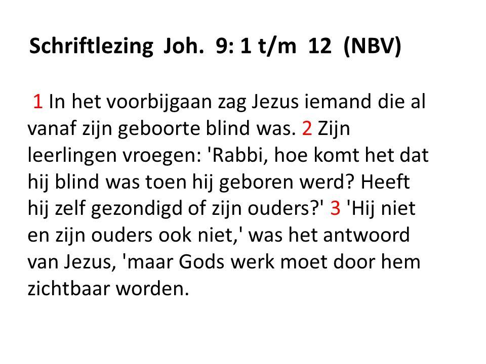 Schriftlezing Joh. 9: 1 t/m 12 (NBV)