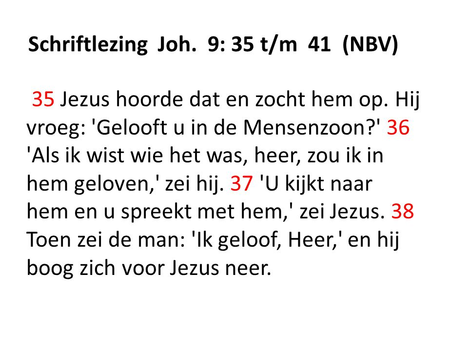 Schriftlezing Joh. 9: 35 t/m 41 (NBV)