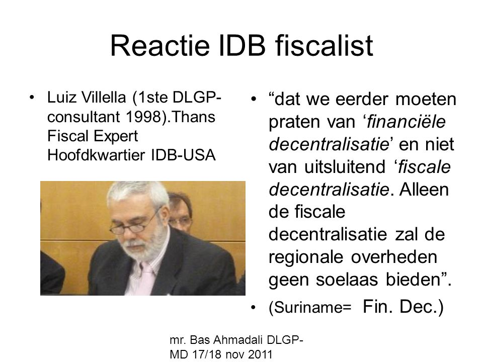 Reactie IDB fiscalist Luiz Villella (1ste DLGP- consultant 1998).Thans Fiscal Expert Hoofdkwartier IDB-USA.