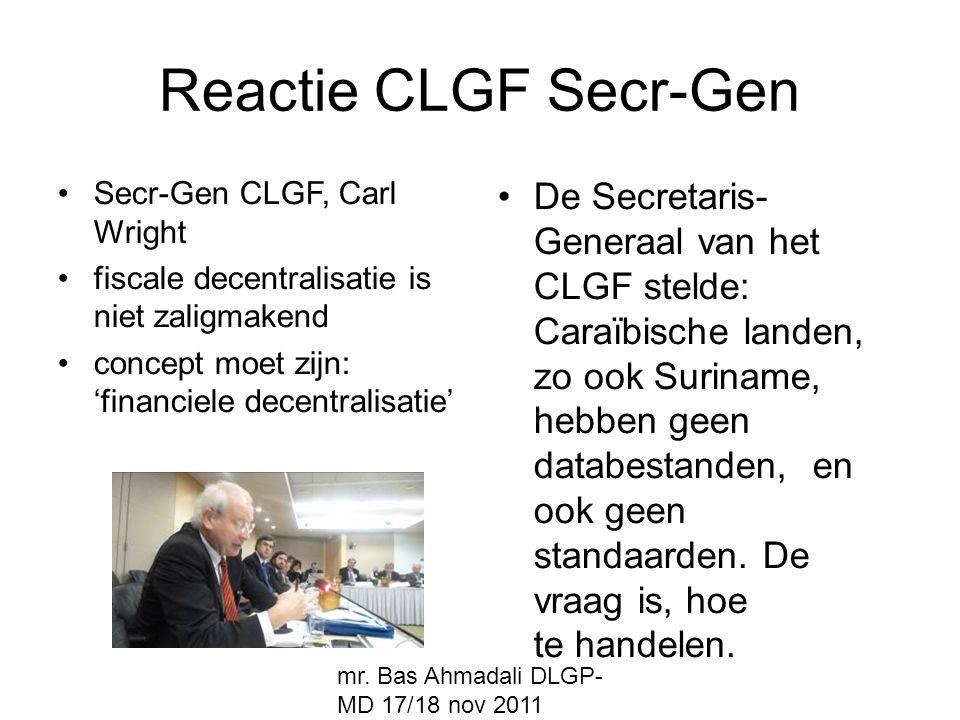 Reactie CLGF Secr-Gen Secr-Gen CLGF, Carl Wright. fiscale decentralisatie is niet zaligmakend. concept moet zijn: 'financiele decentralisatie'