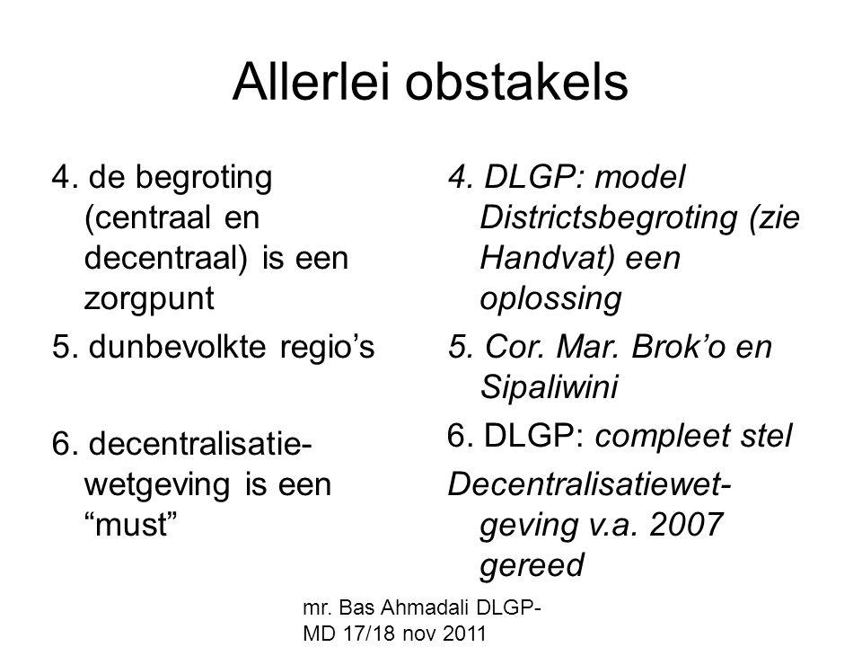 Allerlei obstakels 4. de begroting (centraal en decentraal) is een zorgpunt. 5. dunbevolkte regio's.