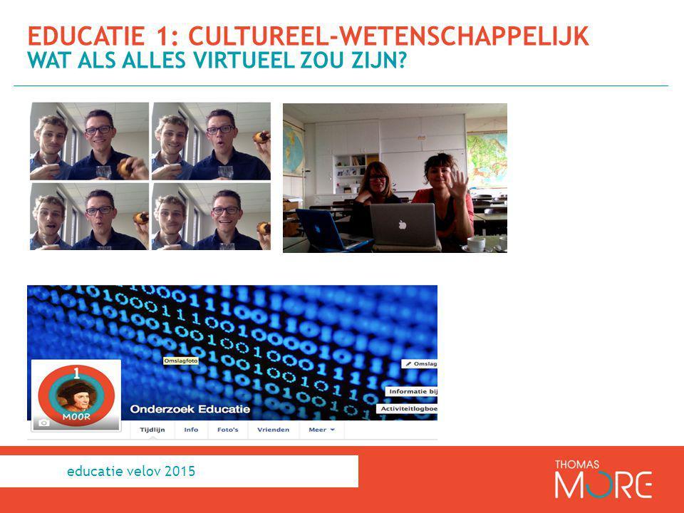 educatie 1: cultureel-wetenschappelijk Wat als alles virtueel zou zijn