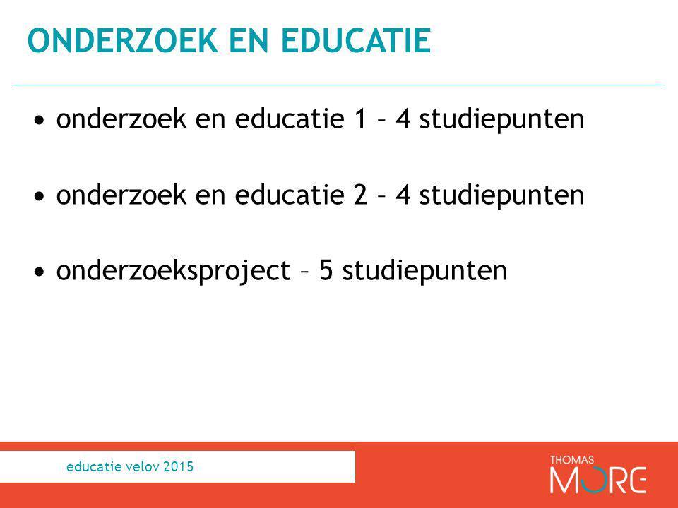 onderzoek en educatie onderzoek en educatie 1 – 4 studiepunten