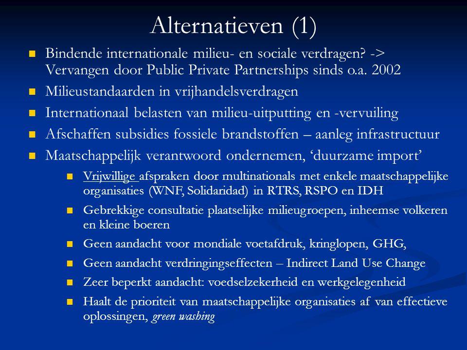 Alternatieven (1) Bindende internationale milieu- en sociale verdragen -> Vervangen door Public Private Partnerships sinds o.a. 2002.