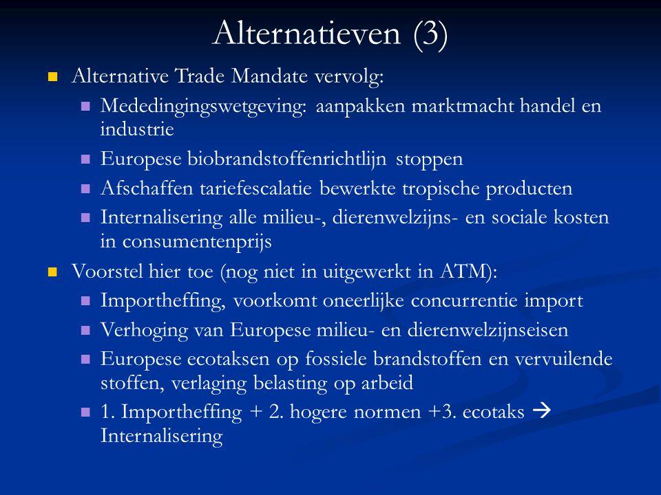 Alternatieven (3) Alternative Trade Mandate vervolg: