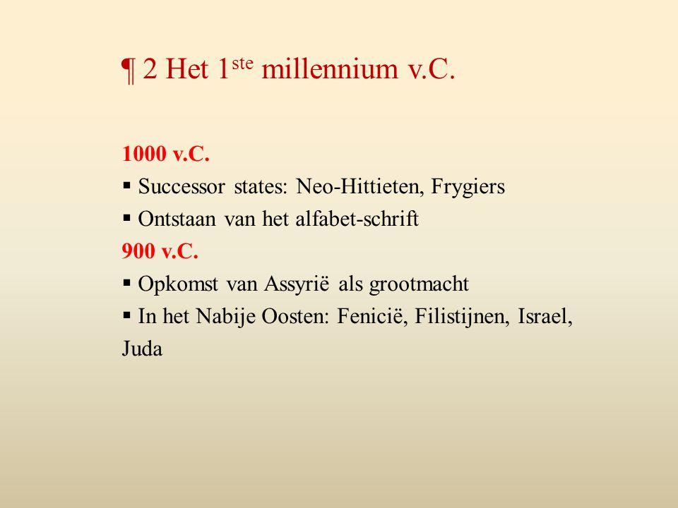 ¶ 2 Het 1ste millennium v.C. 1000 v.C.