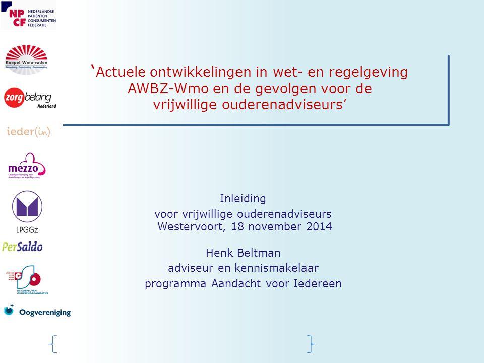 'Actuele ontwikkelingen in wet- en regelgeving AWBZ-Wmo en de gevolgen voor de vrijwillige ouderenadviseurs'