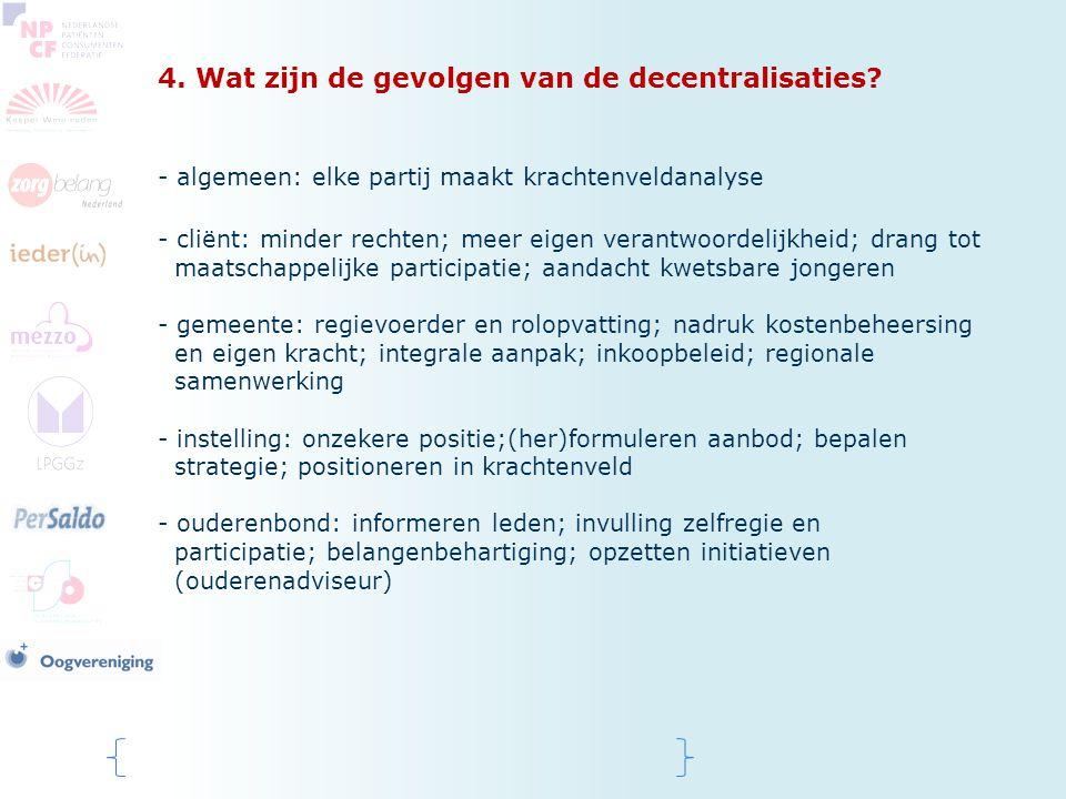 4. Wat zijn de gevolgen van de decentralisaties