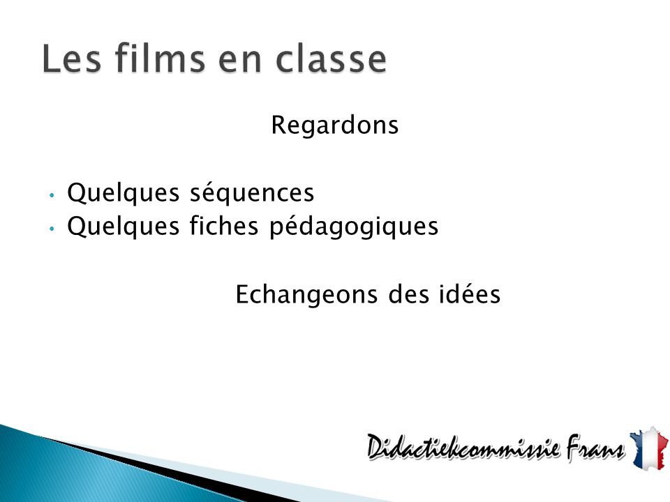 Les films en classe Regardons Quelques séquences