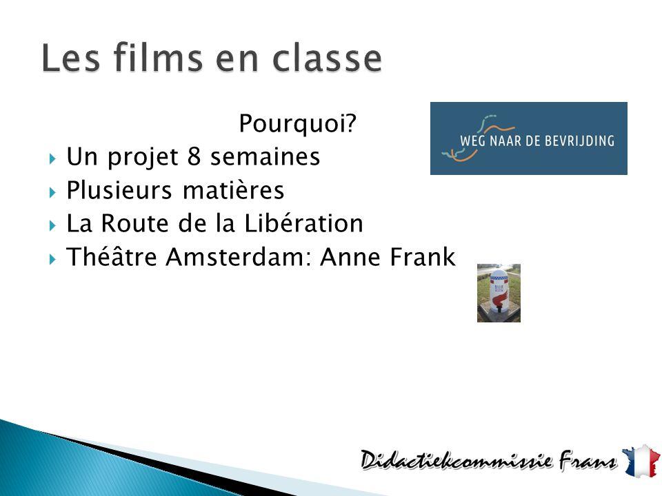 Les films en classe Pourquoi Un projet 8 semaines Plusieurs matières