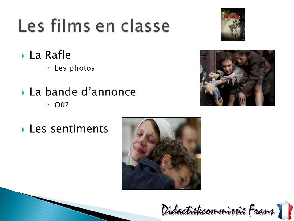 Les films en classe La Rafle La bande d'annonce Les sentiments