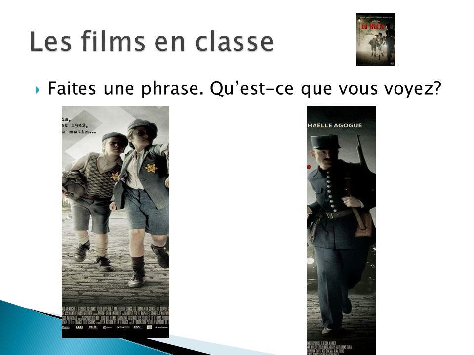 Les films en classe Faites une phrase. Qu'est-ce que vous voyez