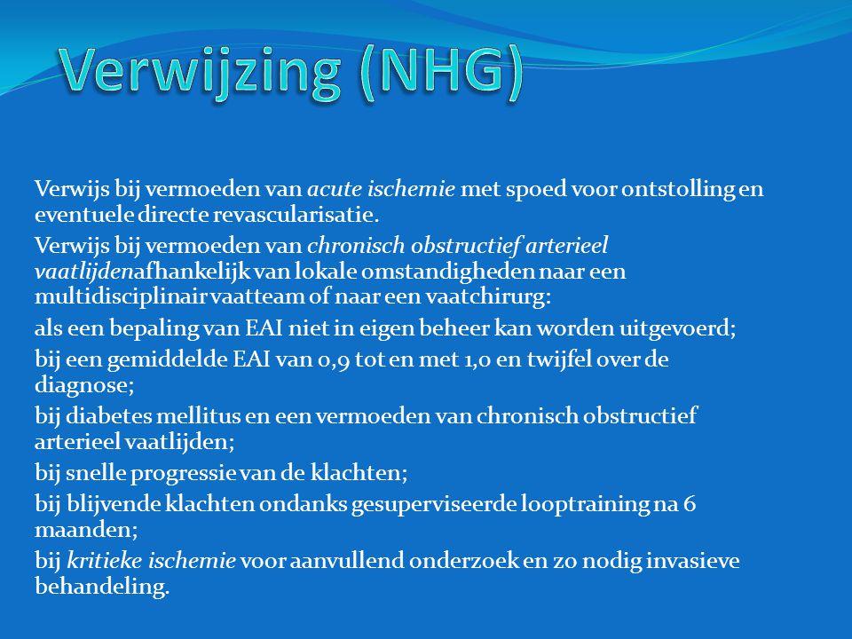Verwijzing (NHG) Verwijs bij vermoeden van acute ischemie met spoed voor ontstolling en eventuele directe revascularisatie.