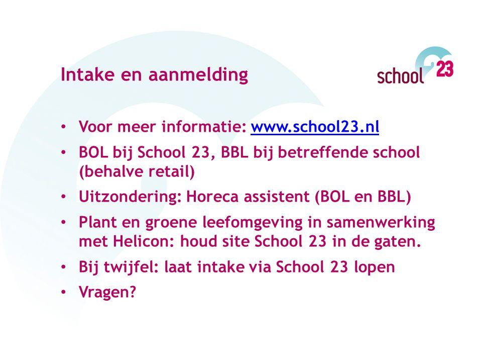 Intake en aanmelding Voor meer informatie: www.school23.nl