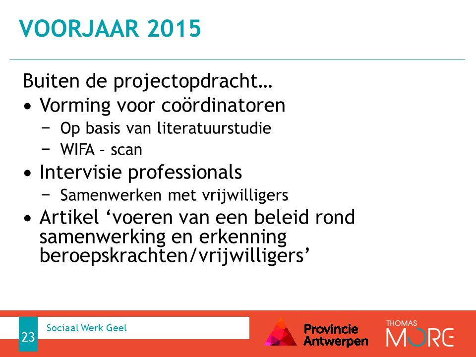VOORJAAR 2015 Buiten de projectopdracht… Vorming voor coördinatoren