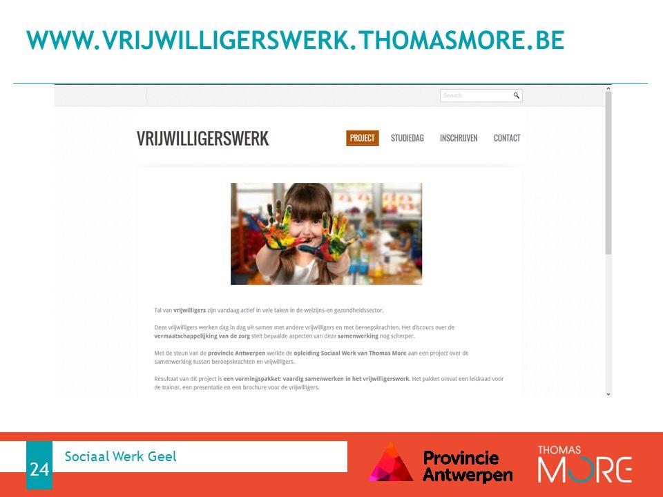 www.vrijwilligerswerk.thomasmore.be Sociaal Werk Geel