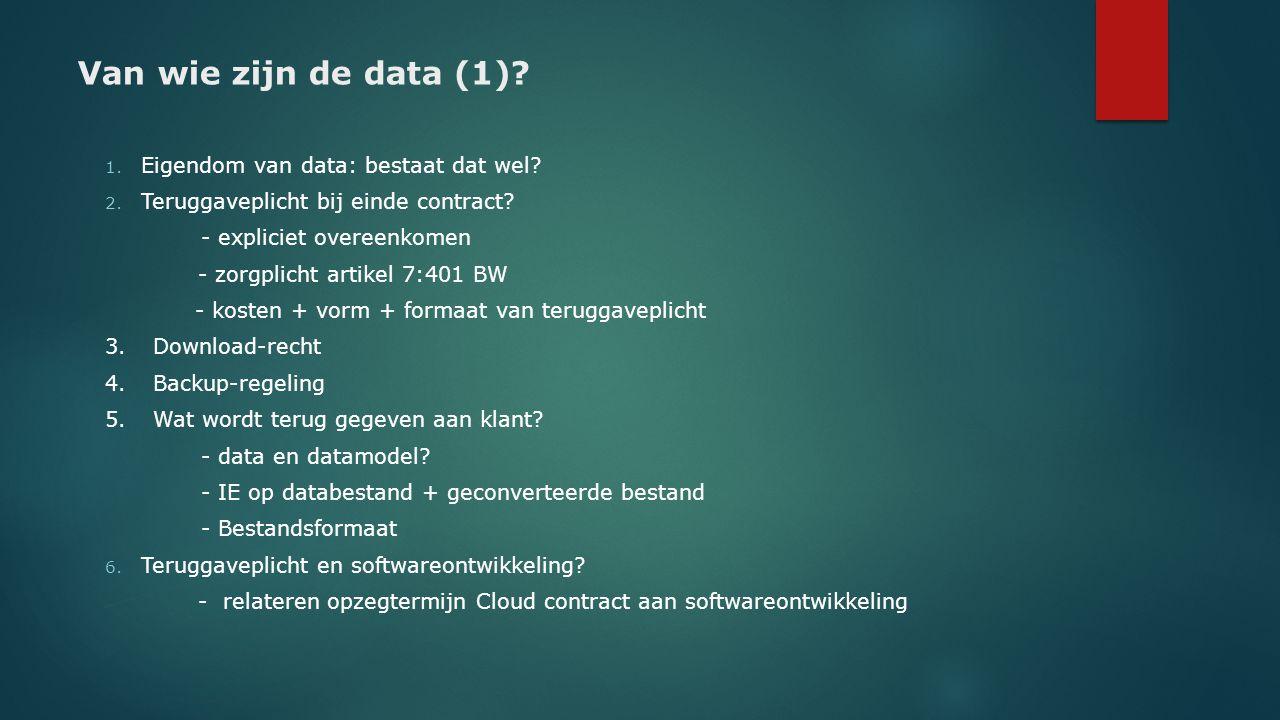 Van wie zijn de data (1) Eigendom van data: bestaat dat wel