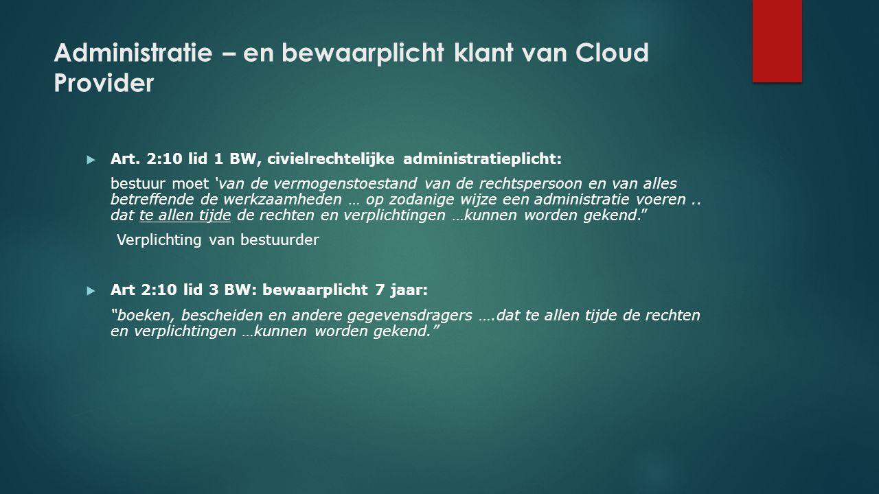 Administratie – en bewaarplicht klant van Cloud Provider
