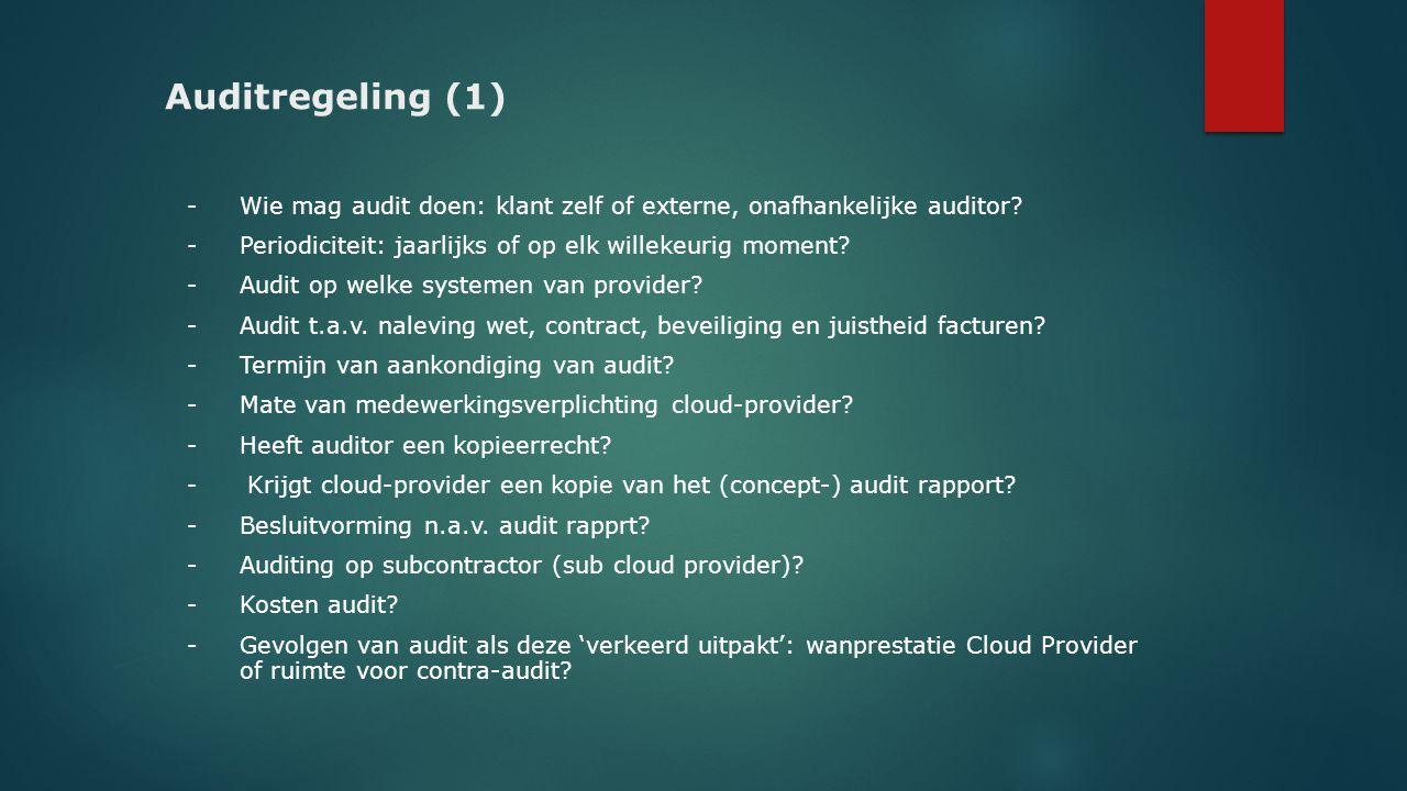 Auditregeling (1) - Wie mag audit doen: klant zelf of externe, onafhankelijke auditor - Periodiciteit: jaarlijks of op elk willekeurig moment
