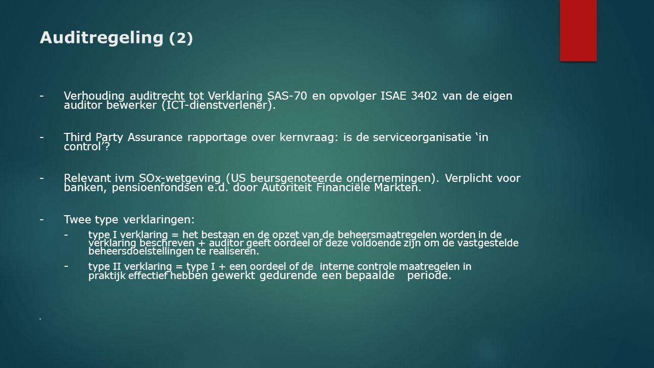 Auditregeling (2) - Verhouding auditrecht tot Verklaring SAS-70 en opvolger ISAE 3402 van de eigen auditor bewerker (ICT-dienstverlener).