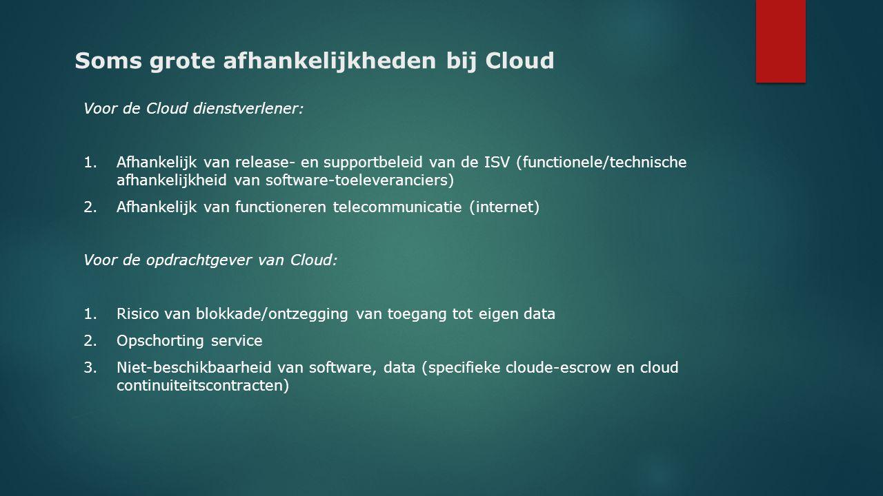 Soms grote afhankelijkheden bij Cloud