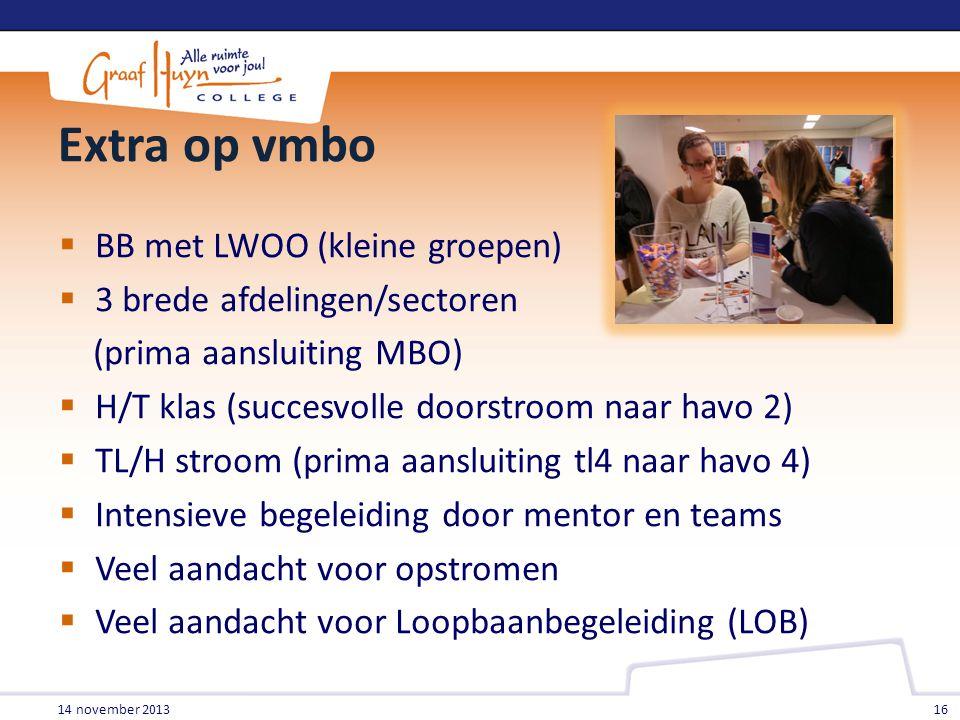 Extra op vmbo BB met LWOO (kleine groepen) 3 brede afdelingen/sectoren
