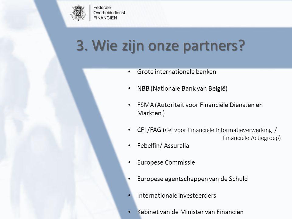 3. Wie zijn onze partners Grote internationale banken