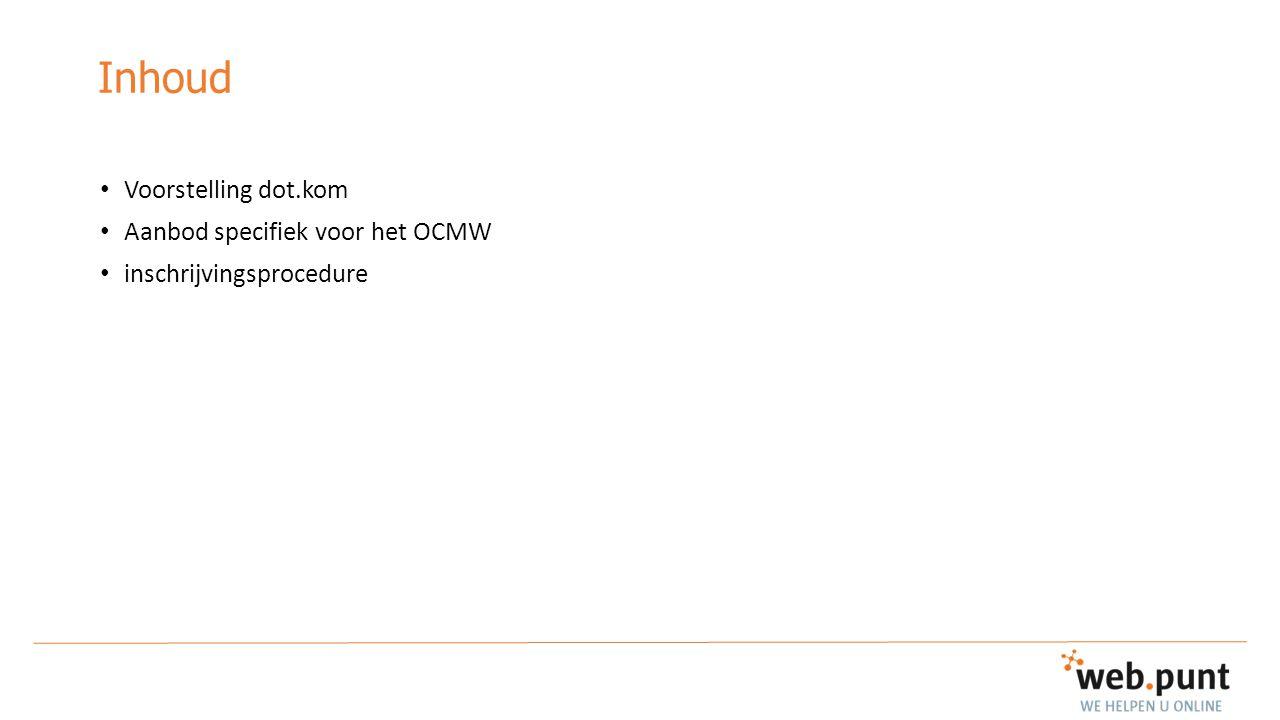 Inhoud Voorstelling dot.kom Aanbod specifiek voor het OCMW