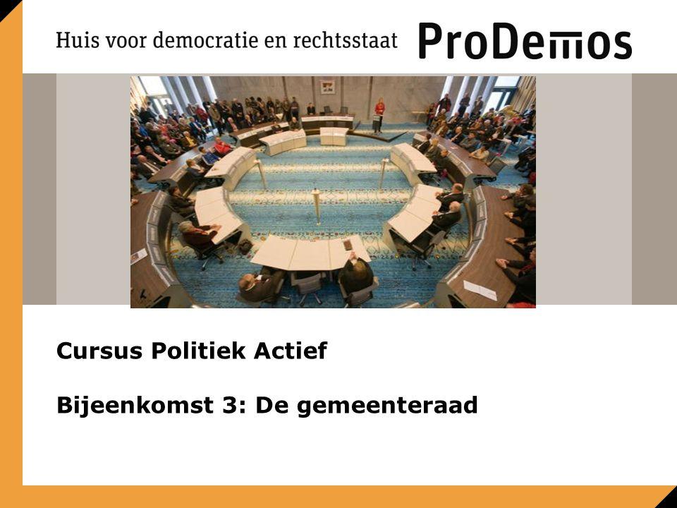 Cursus Politiek Actief Bijeenkomst 3: De gemeenteraad