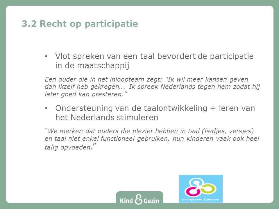 3.2 Recht op participatie Vlot spreken van een taal bevordert de participatie in de maatschappij.