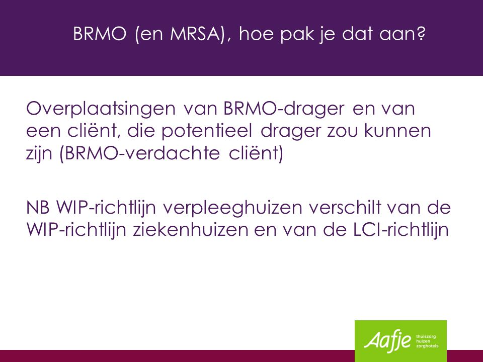 BRMO (en MRSA), hoe pak je dat aan