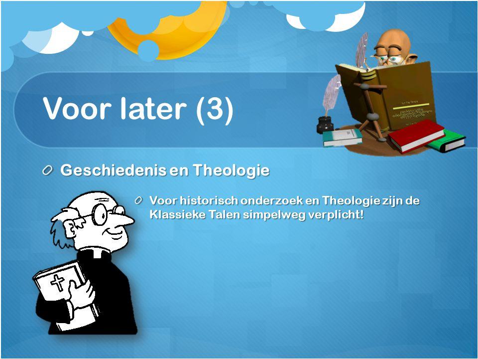 Voor later (3) Geschiedenis en Theologie