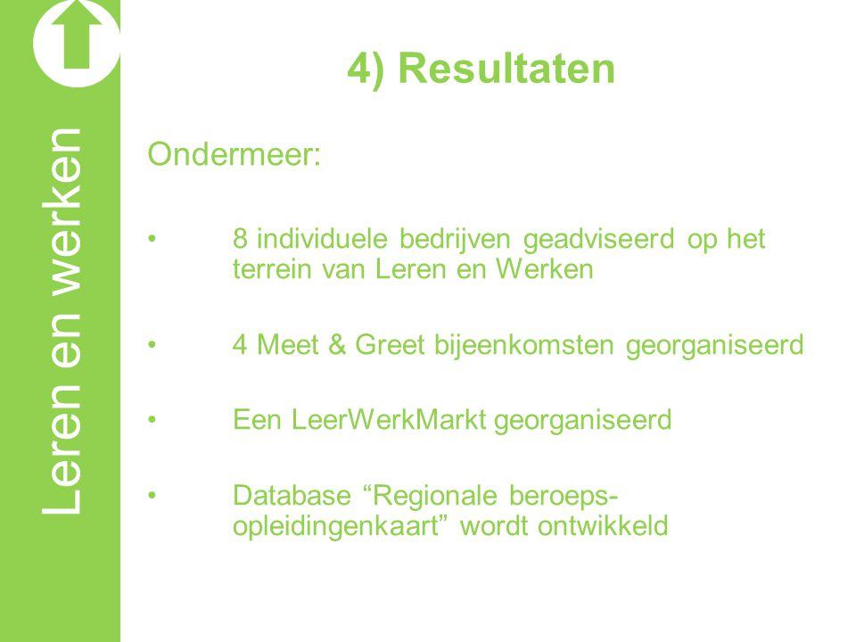 Leren en werken 4) Resultaten Ondermeer: