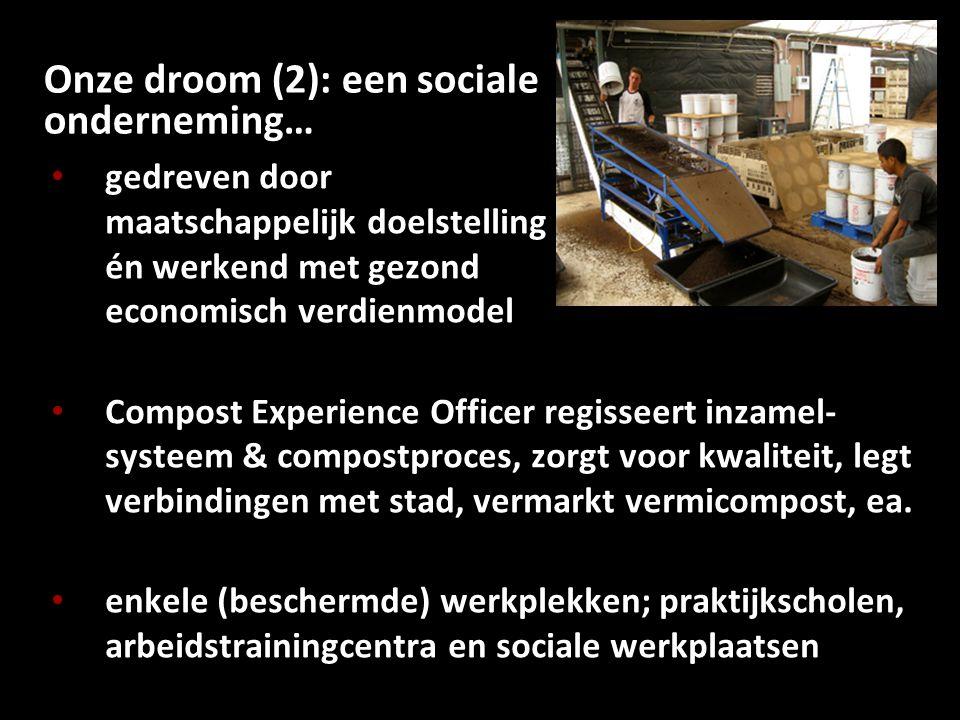 Onze droom (2): een sociale onderneming…