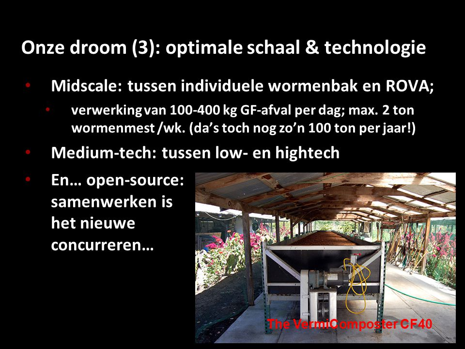 Onze droom (3): optimale schaal & technologie