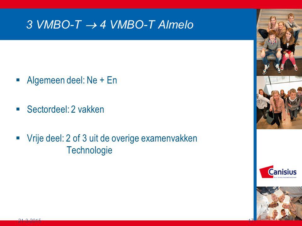 3 VMBO-T  4 VMBO-T Almelo Algemeen deel: Ne + En Sectordeel: 2 vakken