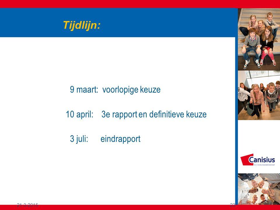 9 maart: voorlopige keuze 10 april: 3e rapport en definitieve keuze